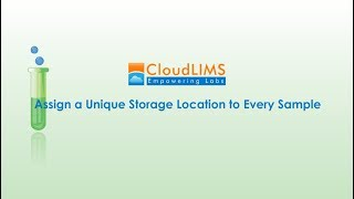LIMS Tutorial: Learn How to Assign a Unique Storage Location to Every Sample