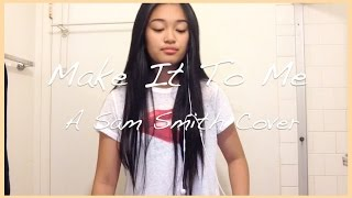 Make It To Me Sam Smith Cover