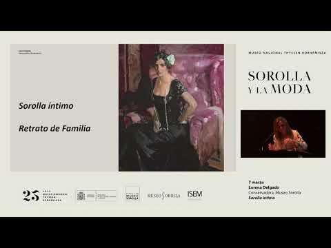 Sorolla íntimo / Lorena Delgado. Museo Sorolla