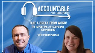 Accountable: Take a Break From Work! The Importance of Volunteering, with Cynthia Pantaleo