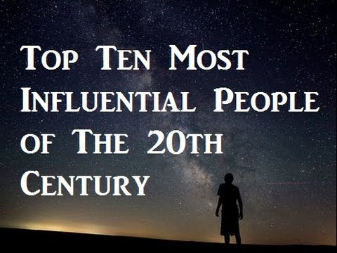 most influential person in 20th century