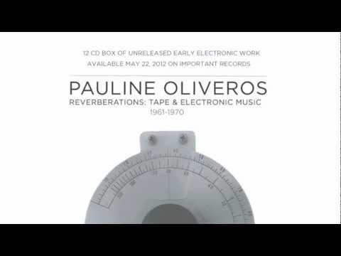 PAULINE OLIVEROS | REVERBERATIONS: ELECTRONIC & TAPE MUSIC 1961 - 1970 12CD BOX SET TRAILER