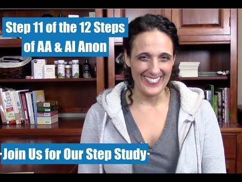 Step 11 Of The 12 Steps Of AA & Al Anon | Step Study