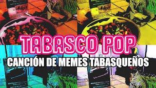 Tabasco Pop | Canción de los MEJORES MEMES TABASQUEÑOS | Video Oficial