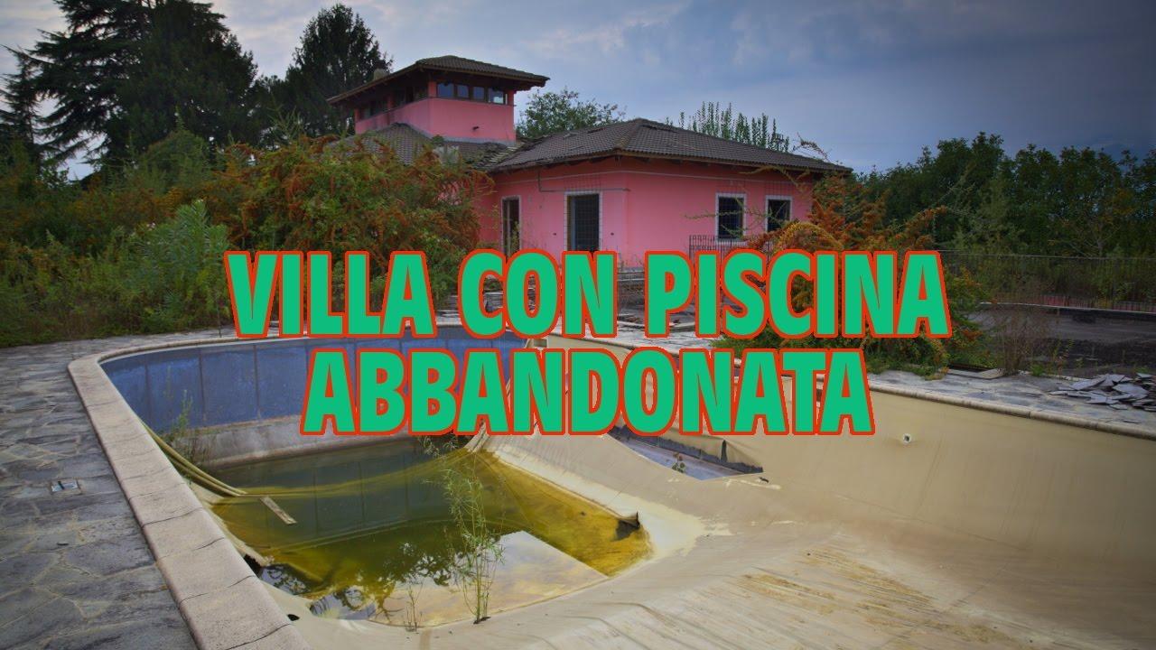 Villa con piscina abbandonata  YouTube
