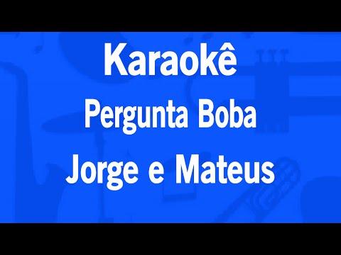 Karaokê Pergunta Boba - Jorge e Mateus