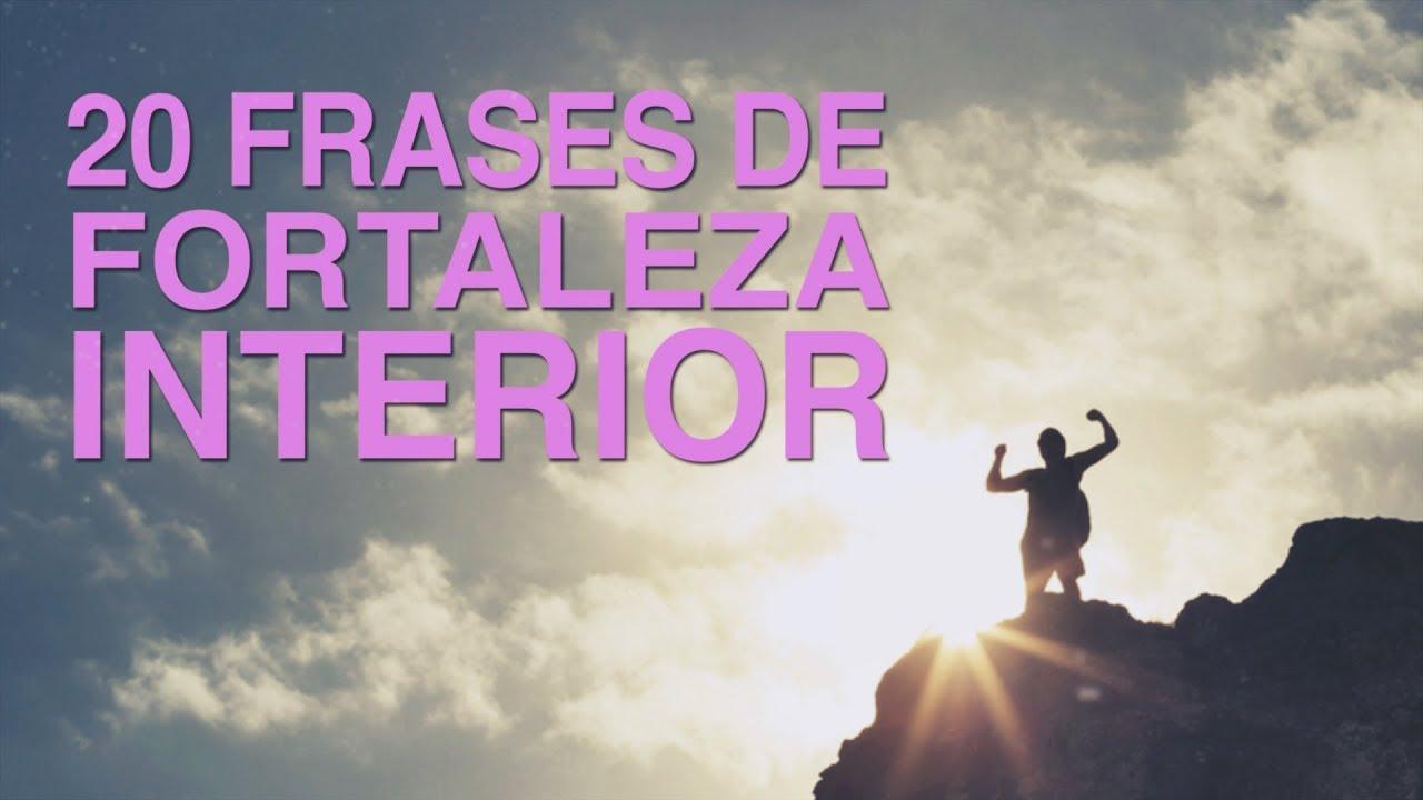 20 Frases De Fortaleza Interior Para Vencer Cualquier Obstáculo