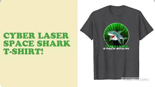 CYBER LASER SPACE SHARK T-Shirt Launch Promo!