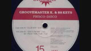 Groovemaster K. & 88 Keys - Frisco Disco (Club Mix)