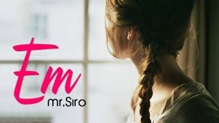 Em - Mr.Siro (Lyrics Video)
