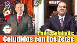 Zetas se coludieron con Duarte y Herrera en Veracruz: Padre Solalinde