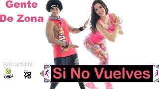 Gente de Zona Si No Vuelves Zumba® Fitness (Zin Yoyo Sanchez & Zin Zumi R)