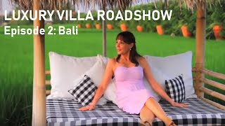 Villa Getaways - Luxury Villa Roadshow: Ep 2 - Bali