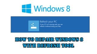 How to Repair Windows 8 with Refresh Tool by Britec