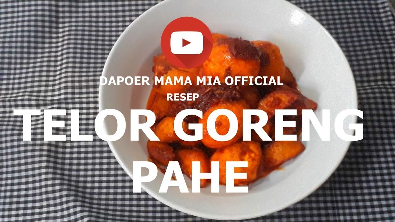 Resep Nusantara Telor Goreng Pahe Ala Mama Mia Youtube