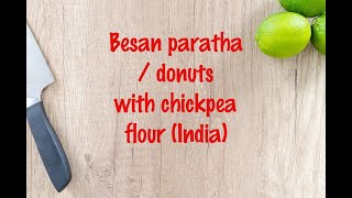 How to cook - Besan paratha / donuts with chickpea flour (India)
