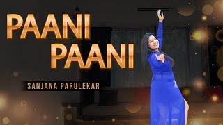 Paani Paani   Badshah   Jacqueline Fernandez   Dance Cover   Sanjana Parulekar Choreography