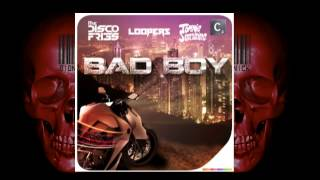 Loopers, Disco Fries & Tommie Sunshine -- Bad Boy (Original Mix)