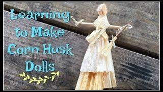 Learning to Make Corn Husk Dolls~