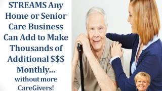 How Home and Senior Care Businesses Can Add Thousands of Additional Profits Monthly