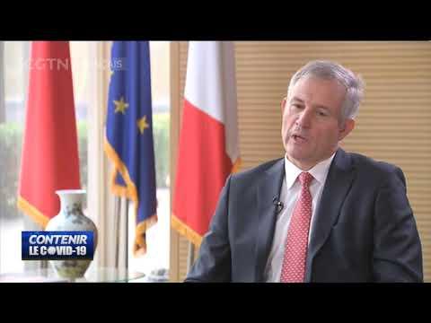 COVID-19: Interview exclusive de l'ambassadeur de France en Chine