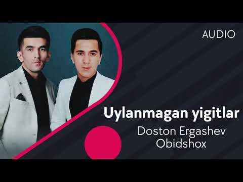 Doston Ergashev Va Obidshox - Uylanmagan Yigitlar
