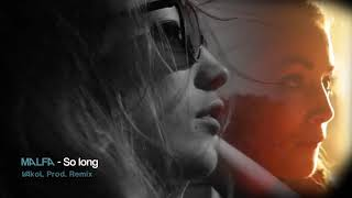 Download MALFA - So long (VAkol Production Remix) Mp3 and Videos