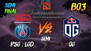 PSG.LGD vs OG (Semi-Final) ► The International Dota2 2019 Main Event ( TI9 Day 9 )😎 | dota 2