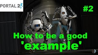 How to be a good 'example'| Portal 2|Co-op| Part 2