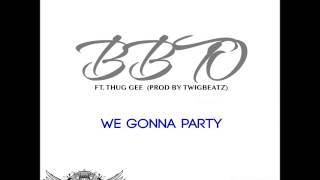 Bbto Feat Thug-Gee-We Gonna Party