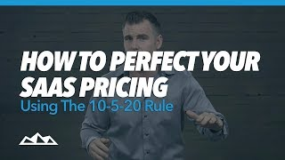 how to perfect your saas pricing using the 10 5 20 rule dan martell