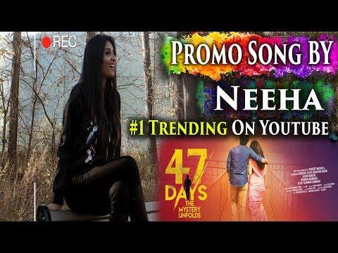 47 Days Movie Song Promo By Neeha || Singer Or Heroine..?? || #47days Movie || #3in1writings