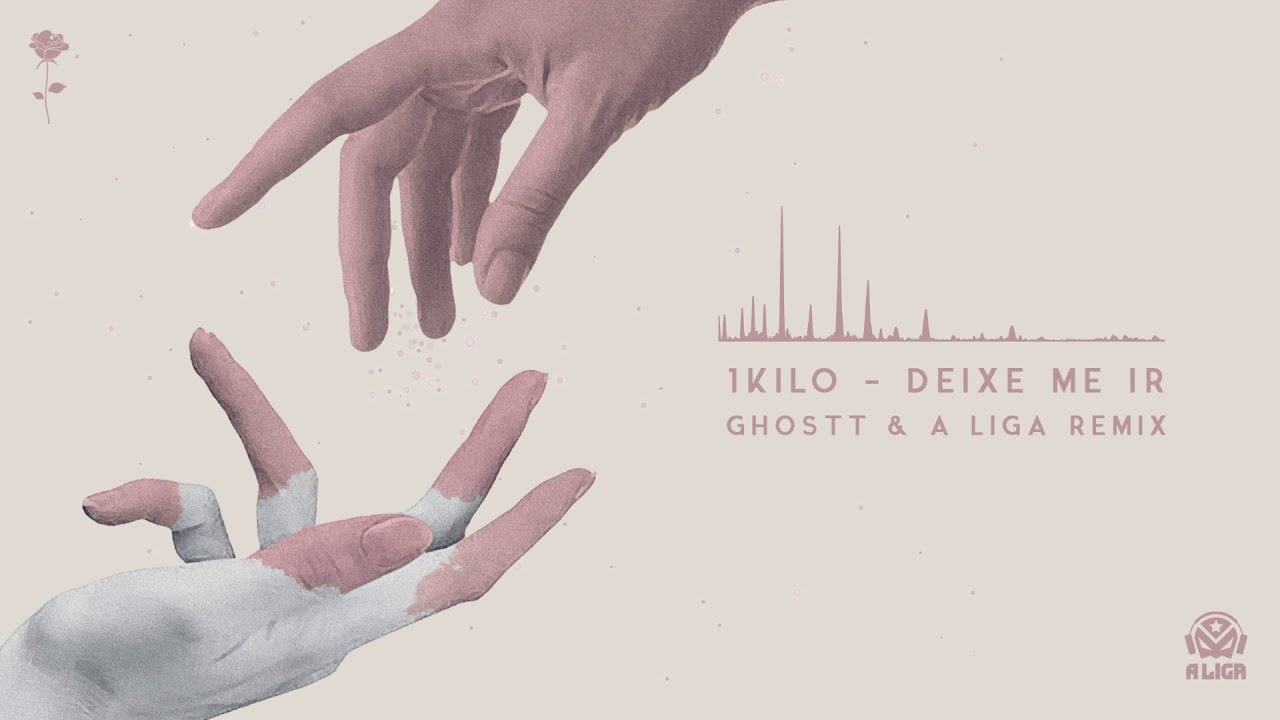 1kilo Deixe Me Ir Ghostt A Liga Remix Youtube