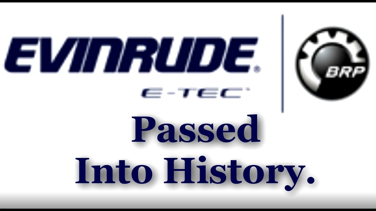 So Long Evinrude Outboards Passed Into History Youtube