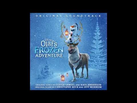 Olaf's Frozen Adventure (Original Soundtrack) (LINK)