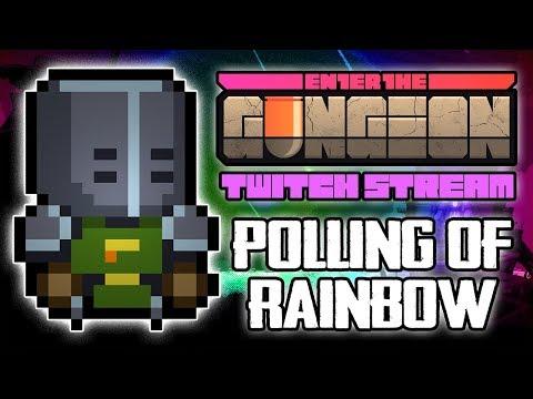 Polling Of Gungeon RAINBOW RUN - Hutts Streams Enter The Gungeon