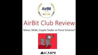 AirBit Club Review- Ponzi, Pyramid or Answer to Prayer?