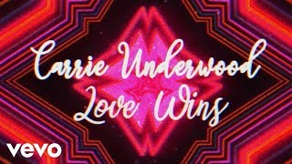 Carrie Underwood - Love Wins (Official Lyric Video)