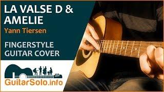 """""""La Valse D & Amelie""""  - Guitar Cover (Fingerstyle)"""