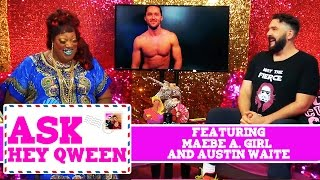 Austin Watie and Maebe A. Girl on Ask Hey Qween!  with Jonny McGovern & Lady Red Couture! S1E4