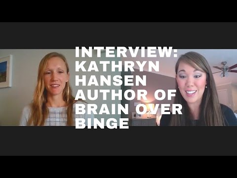 [#6] Interview with Kathryn Hansen - Author of Brain Over Binge | Meet Your Brains | Life with Lydia