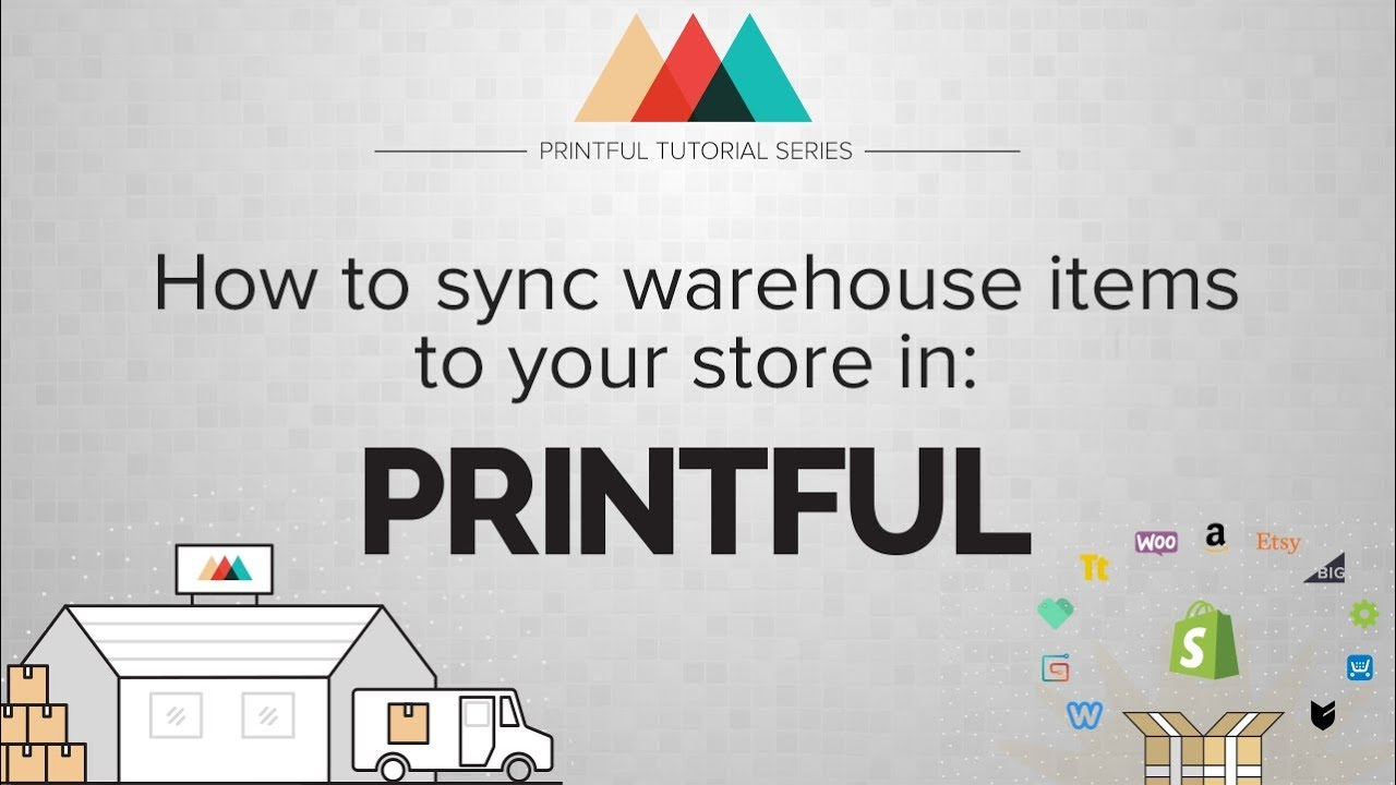 bbf4d1602dc55 Warehousing   Fulfillment  How to sync items to your store. Printful Custom  Printing