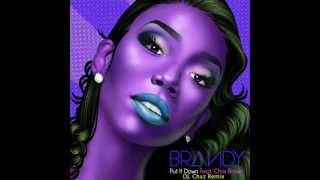 brandy ft chris brown put it down remix dj chaz 2012