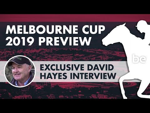 Melbourne Cup 2019 Preview & Exclusive David Hayes Interview
