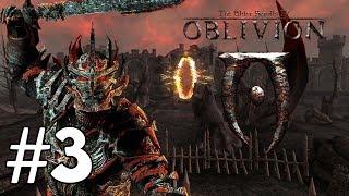 Let's Play The Elder Scrolls IV: Oblivion - Full Walkthrough #3 - Through The Oblivion Gate!