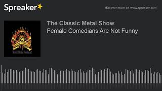Female Comedians Are Not Funny