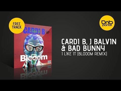 Cardi B, Bad Bunny & J Balvin - I Like It (Blooom Remix) [Free]