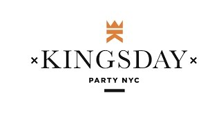 Kingsday Party NYC 2017