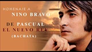 NUEVO - Noelia - Nino Bravo - Homenaje, de Pascual El nuevo Rey (Bachata nueva 2014)