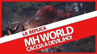 Monster Hunter World - Uniti contro il Deviljho - Gameplay ITA